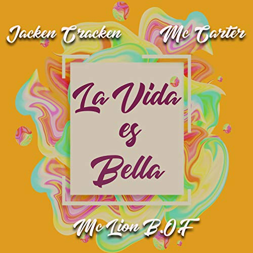 La Vida Es Bella (feat. Jacken Cracken & Mc Carter)