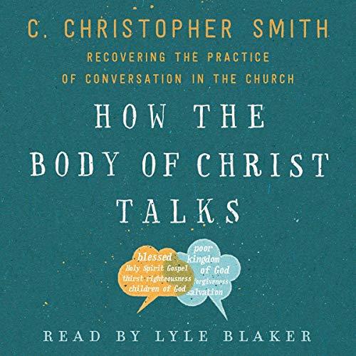 How the Body of Christ Talks cover art