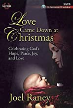 Love Came Down at Christmas - Satb Score with Performance CD: Celebrating God's Hope, Peace, Joy, and Love