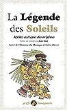 La légende des soleils - Mythes aztèques des origines. Suivi de l'Histoire du Mexique