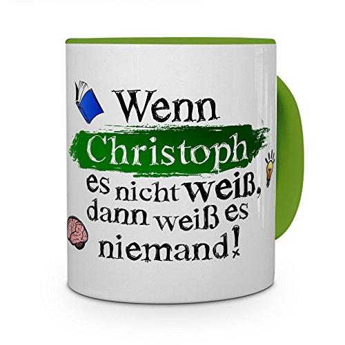 printplanet Tasse mit Namen Christoph - Layout: Wenn Christoph es Nicht weiß, dann weiß es niemand - Namenstasse, Kaffeebecher, Mug, Becher, Kaffee-Tasse - Farbe Grün