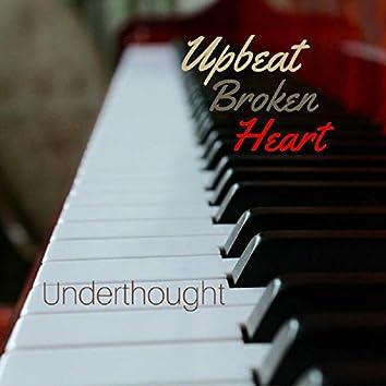 Upbeat Broken Heart