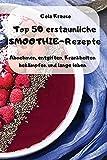 Top 50 erstaunliche SMOOTHIE-Rezepte (German Edition)