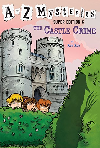 Compare Textbook Prices for A to Z Mysteries Super Edition #6: The Castle Crime Illustrated Edition ISBN 9780385371599 by Roy, Ron,Gurney, John Steven