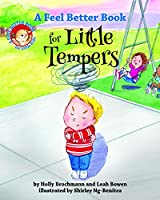 A Feel Better Book for Little Tempers (Feel Better Books for Little Kids)
