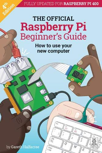 The Official Raspberry Pi Beginner's Guide (The Official Raspberry Pi...