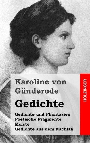 Gedichte: Gedichte und Phantasien / Poetische Fragmente / Melete / Gedichte aus dem Nachla (German Edition)
