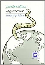Lombricultura/ Worm Cultivation: Teoria Y Practica