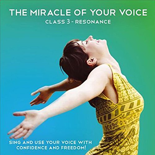 The Miracle of your Voice - Class 3 - Resonance     Learn to Sing with Confidence and Freedom              By:                                                                                                                                 Barbara Ann Grant                               Narrated by:                                                                                                                                 Barbara Ann Grant                      Length: 1 hr     Not rated yet     Overall 0.0