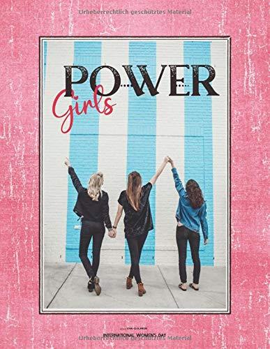 Girls Power - International Women' s Day: Zum Internationalen Frauentag ✻ 100 Seiten ✻ gepunktetes/dotted Papier ✻ Großes Format 8,5'' x 11'' (ca. ... - International Womens Day, Band 4)