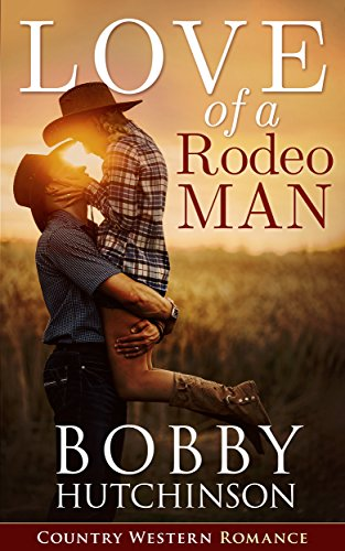 Love of a Rodeo Man by [Bobby Hutchinson]