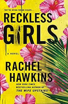 Reckless Girls: A Novel by [Rachel Hawkins]