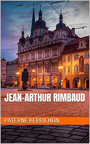Jean-Arthur Rimbaud (French Edition)