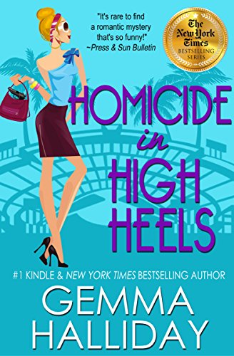 Homicide in High Heels (High Heels Mysteries #8): a Humorous Romantic Mystery