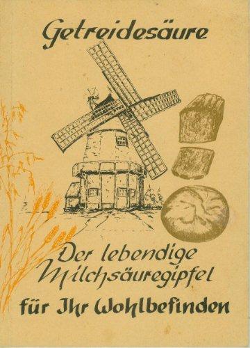 Getreidesäure - der lebendige Milchsäuregipfel : Erfahrungen mit dem Demeter-Kanne-Brottrunk