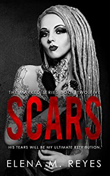 Scars #2.5 (Marked Series) by [Elena M. Reyes, Marti Lynch]