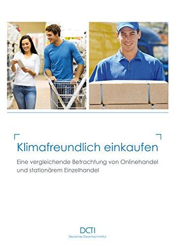 Klimafreundlich einkaufen - eine vergleichende Betrachtung von Onlinehandel und stationärem Einzelhandel