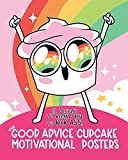 The Good Advice Cupcake Motivational Posters: 12 Designs to Remind You to Kick Ass