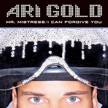 MR. MISTRESS/I CAN FORGIVE YOU