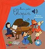 Mon petit chopin - livre sonore avec 6 puces - des 1 an (Mes premiers livres sonores)