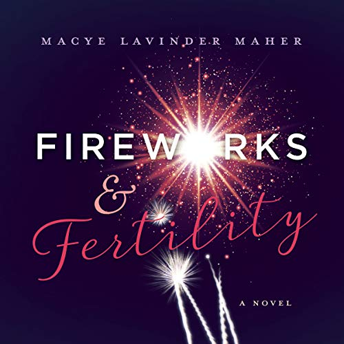 Fireworks and Fertility audiobook cover art