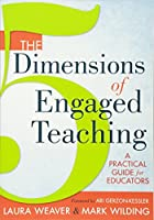 The Five Dimensions of Engaged Teaching: A Practical Guide for Educators