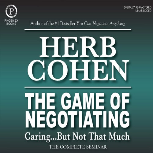 Couverture de The Game of Negotiating: Caring...But Not That Much