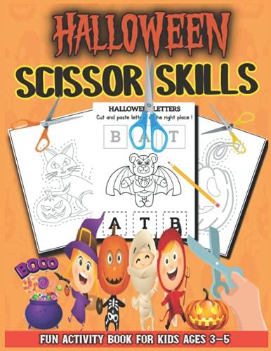 Halloween scissor skills activity book for kids ages 3-5: Preschool to Kindergarten, Scissor Cutting, Gluing, Story telling, Cou