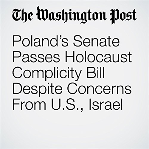 Poland's Senate Passes Holocaust Complicity Bill Despite Concerns From U.S., Israel copertina