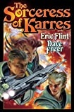 The Sorceress of Karres (Witches of Karres) by Eric Flint (2011-05-31)
