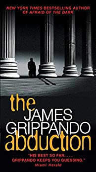 The Abduction by [James Grippando]