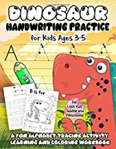 Dinosaur Handwriting Practice for Kids Ages 3-5: A Fun Alphabet Tracing Activity Learning and Coloring Workbook for Little Kids, Toddler and Preschooler