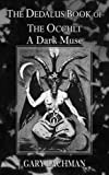 Dedalus Book of the Occult: A Dark Muse: The Dark Muse (Dedalus Concept Books)