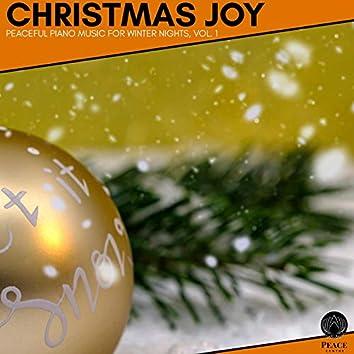 Christmas Joy - Peaceful Piano Music For Winter Nights, Vol. 1