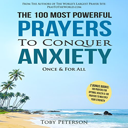 The 100 Most Powerful Prayers to Conquer Anxiety Once & for All audiobook cover art
