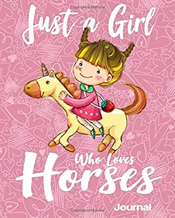 Just a Girl Who Loves Horses: Horses Journal for Girls, Lined Notebook to Write In for Notes, Wild Horses Journal Birthday Gifts for Horse Lovers