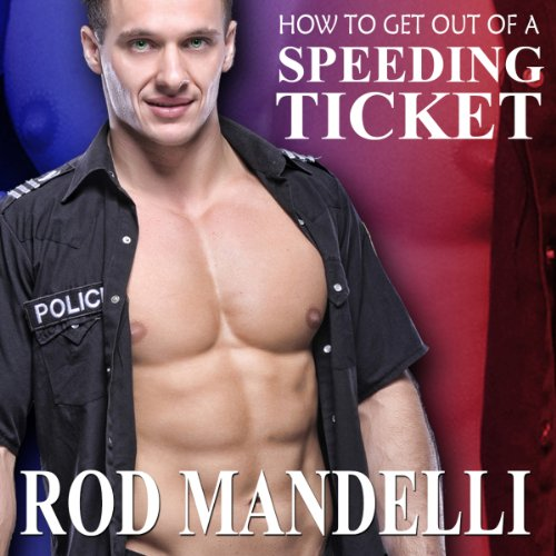 How to Get Out of a Speeding Ticket audiobook cover art