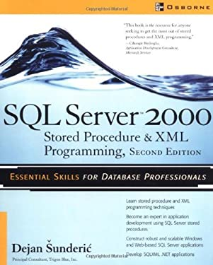 SQL Server 2000 Stored Procedure & XML Programming, Second Edition: Stored Procedure and XML Programming (Database)