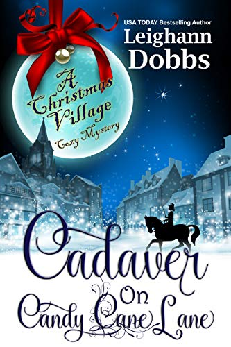 Cadaver on Candy Cane Lane (Christmas Village Cozy Mystery Book 1)