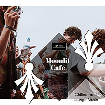 Moonlit Cafe - Chillout And Lounge Music