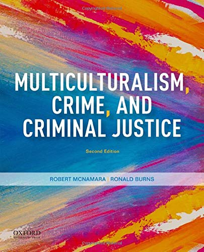 Compare Textbook Prices for Multiculturalism, Crime, and Criminal Justice 2 Edition ISBN 9780190078652 by McNamara, Robert,Burns, Ronald