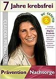 7 Jahre krebsfrei / Prävention und Nachsorge / Claudia Priewasser