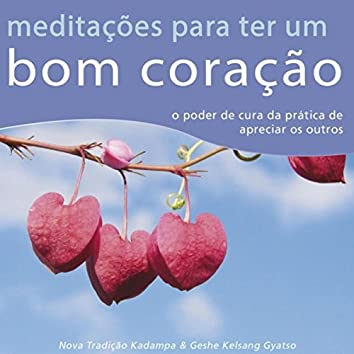 Meditações para Ter um Bom Coração