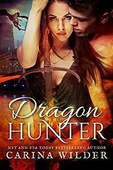 Dragon Hunter: A Dragon Shifter Novel (Dragon Guild Chronicles Book 1) by [Carina Wilder]