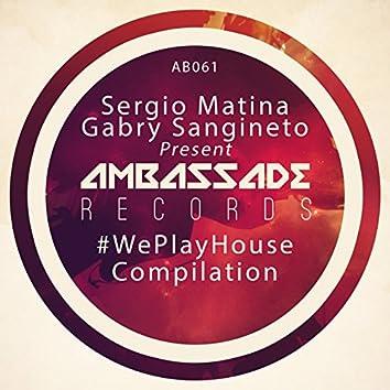#WePlayHouse Compilation
