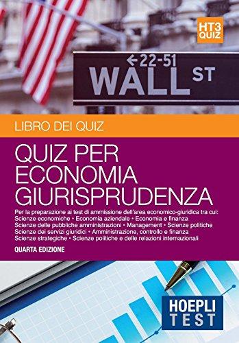 Economia giurisprudenza. Libro dei quiz. Per la preparazione ai test di ammissione dell'area economico-giuridica