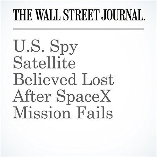 U.S. Spy Satellite Believed Lost After SpaceX Mission Fails copertina