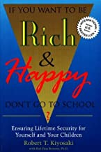If You Want to be Rich and Happy Don't Go to School by Kiyosaki, Robert T. (1995) Paperback