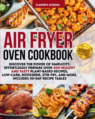Air Fryer Oven Cookbook: Discover the Power of...