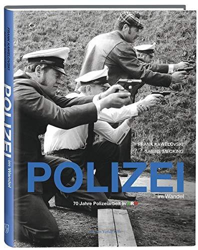 Polizei im Wandel: 70 Jahre Polizeiarbeit in Nordrhein-Westfalen